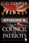 Council Of Patriots Episode 5