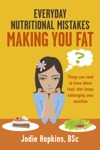 Everyday Nutritional Mistakes Making You Fat
