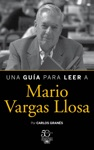 Una Gua Para Leer A Mario Vargas Llosa