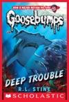 Classic Goosebumps 2 Deep Trouble