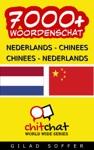 7000 Nederlands - Chinees Chinees - Nederlands Woordenschat