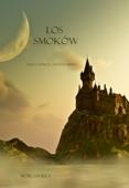 Morgan Rice - Los Smoków (Księga 3 Kręgu Czarnoksiężnika) artwork