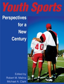 YOUTH SPORTS: PERSPECTIVES FOR A NEW CENTURY