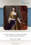 Cusacks Reign Of Queen Elizabeth For Scholarship Candidates
