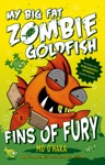 Fins Of Fury My Big Fat Zombie Goldfish