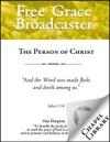 Free Grace Broadcaster - Issue 219 - The Person Of Christ