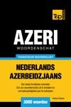 Thematische Woordenschat Nederlands-Azerbeidzjaans 3000 Woorden