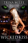 The Wicked Kiss Alexa OBrien Huntress Book 2