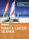 Fodors In Focus Turks  Caicos Islands
