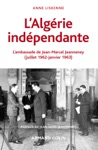LAlgrie Indpendante 1962-1963