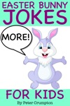 More Easter Bunny Jokes For Kids