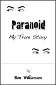 Paranoid: My True Story