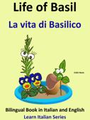 Bilingual Book in English and Italian: Life of Basil - La vita di Basilico. Learn Italian Collection