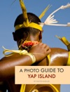 A Photo Guide To Yap Island