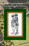 Appendix B Army Field Manual 21-11 A Suggestive Love Story In Pictures