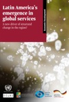 Latin Americas Emergence In Global Services A New Driver Of Structural Change In The Region