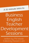 A 10 Minute Intro To Business English Teacher Development Sessions