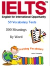 IELTS - 50 Vocabulary Tests - 500 Meanings By Word