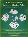 Old Fashioned Dealers Choice Poker