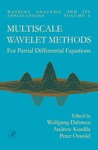 Multiscale Wavelet Methods For Partial Differential Equations