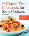 The Gluten-Free Cookbook For Slow Cookers A Delicious Variety Of Easy Gluten-Free Recipes For Every Meal