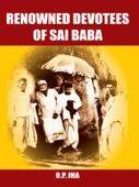 Renowned Devotees of Sai Baba