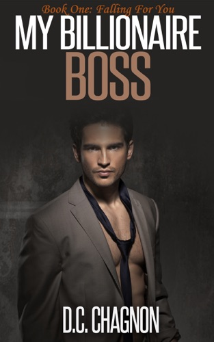 My Billionaire Boss Book One Falling for You