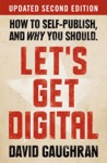 Lets Get Digital How To Self-Publish And Why You Should