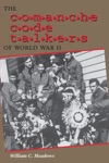 The Comanche Code Talkers Of World War II