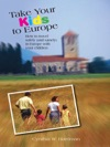 Take Your Kids To Europe Eighth Edition