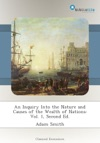 An Inquiry Into The Nature And Causes Of The Wealth Of Nations Vol 1 Second Ed