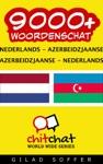 9000 Nederlands - Azerbeidzjaanse Azerbeidzjaanse - Nederlands Woordenschat