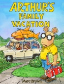 Arthur's Family Vacation - Marc Brown Cover Art