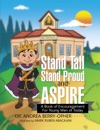 Stand Tall Stand Proud And Aspire