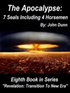 The Apocalypse 7 Seals Including 4 Horsemen Eighth Book In Series Revelation Transition To New Era