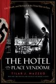 The Hotel on Place Vendome - Tilar J. Mazzeo Cover Art