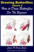 Adrian Sanqui & John Davidson - Drawing Butterflies Volume 2: How to Draw Butterflies For the Beginner  artwork