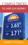 7 Simple Tricks To Save Gas Money