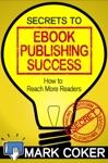 The Secrets To Ebook Publishing Success