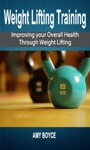 Weight Lifting Training Improving Your Overall Health Through Weight Lifting