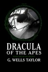 Dracula Of The Apes Book Two The Ape