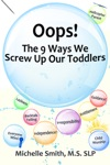 Oops The 9 Ways We Screw Up Our Toddlers