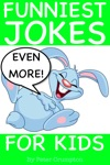 Even More Funniest Jokes For Kids