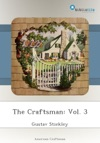 The Craftsman Vol 3