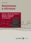 RESISTENZA A OLTRANZA DIARIO DI FEDERICO FERRARI INTERNATO MILITARE ITALIANO IN GERMANIA RESISTENZA AD OLTRANZA