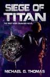 Siege Of Titan Star Crusades Uprising Book 1