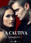 La Cautiva Del Vampiro - Vol 1