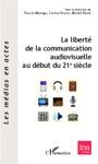 La Libert De La Communication Audiovisuelle Au Dbut Du 21e Sicle