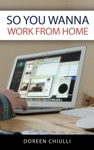 So You Wanna Work From Home Working From Home Basics