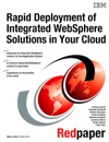 Rapid Deployment Of Integrated WebSphere Solutions In Your Cloud